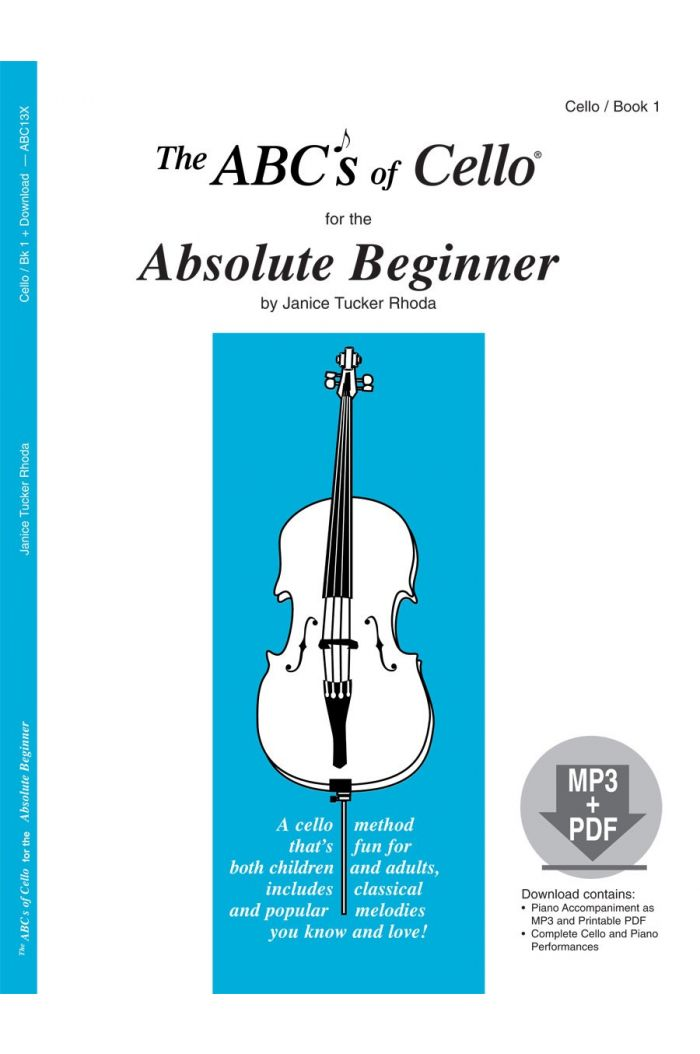 The ABCs of Cello for the Absolute Beginner